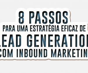 8 Passos para uma estratégia eficaz de Lead Generation com Inbound Marketing (João Geraldes)
